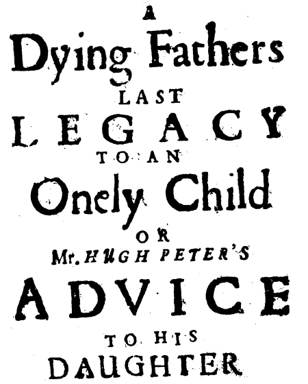 Hugh Peters, A Dying Father's